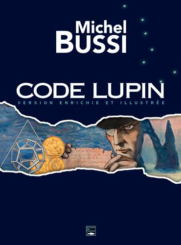 CODE LUPIN. VERSION ENRICHIE ET ILLUSTREE